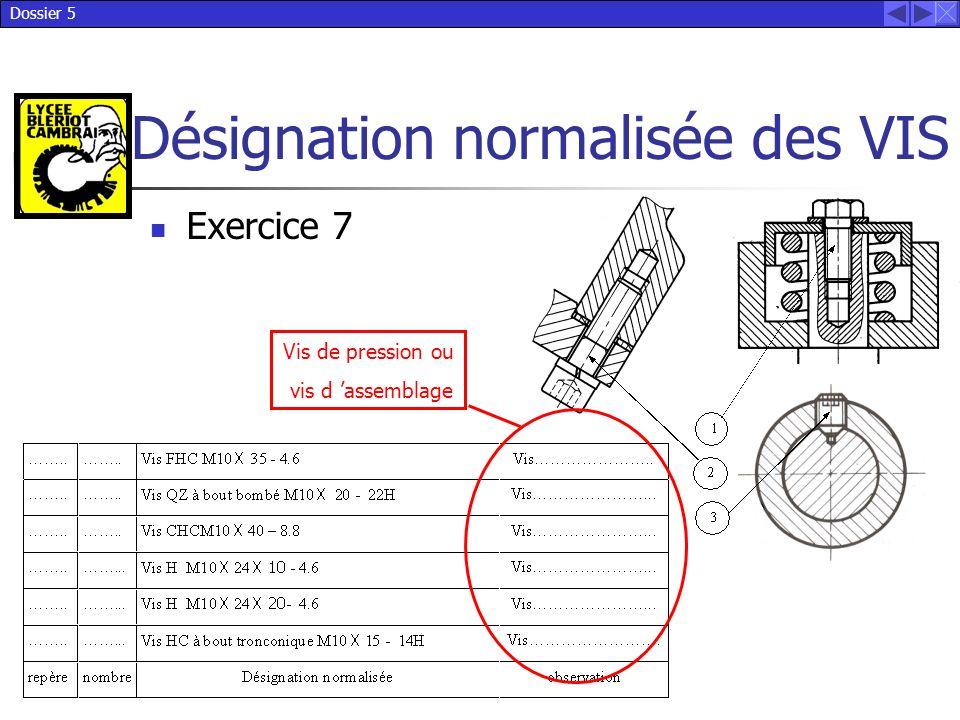 Dossier 5 Désignation normalisée des VIS Exercice 7 Vis de pression ou vis d 'assemblage