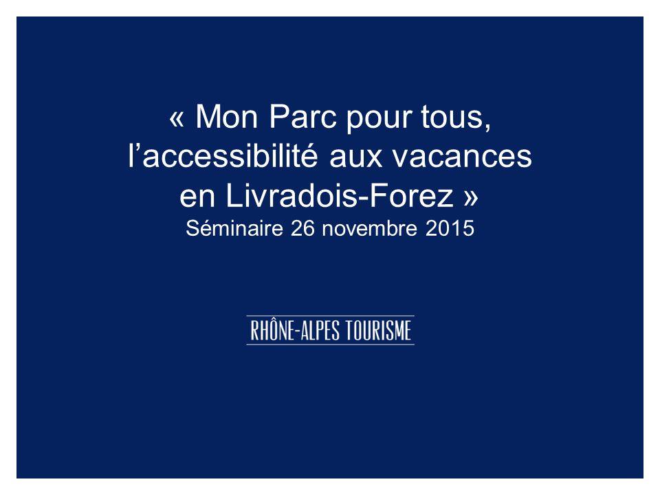 « Mon Parc pour tous, l'accessibilité aux vacances en Livradois-Forez » Séminaire 26 novembre 2015