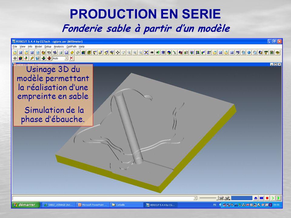 Usinage 3D du modèle permettant la réalisation d'une empreinte en sable Simulation de la phase d'ébauche. Fonderie sable à partir d'un modèle PRODUCTI