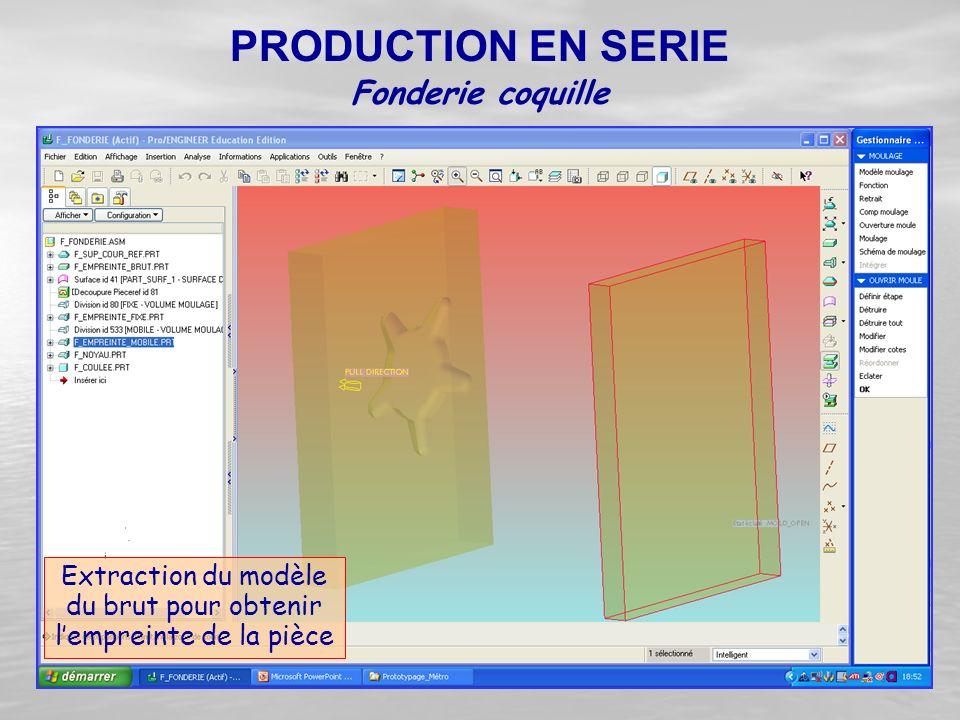 Extraction du modèle du brut pour obtenir l'empreinte de la pièce Fonderie coquille PRODUCTION EN SERIE