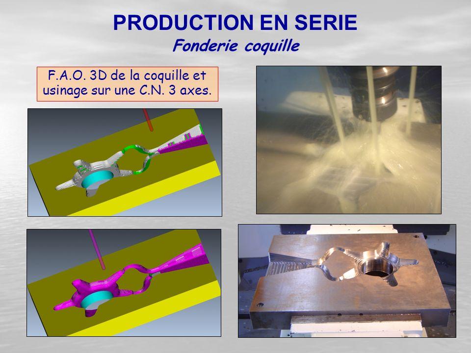 F.A.O. 3D de la coquille et usinage sur une C.N. 3 axes. Fonderie coquille PRODUCTION EN SERIE