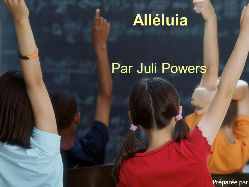 Alléluia Par Juli Powers Préparée par Karen To