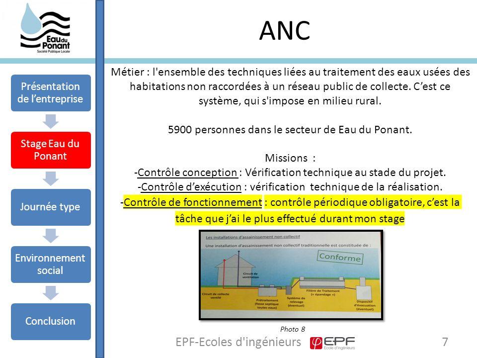 ANC 7EPF-Ecoles d ingénieurs Métier : l ensemble des techniques liées au traitement des eaux usées des habitations non raccordées à un réseau public de collecte.