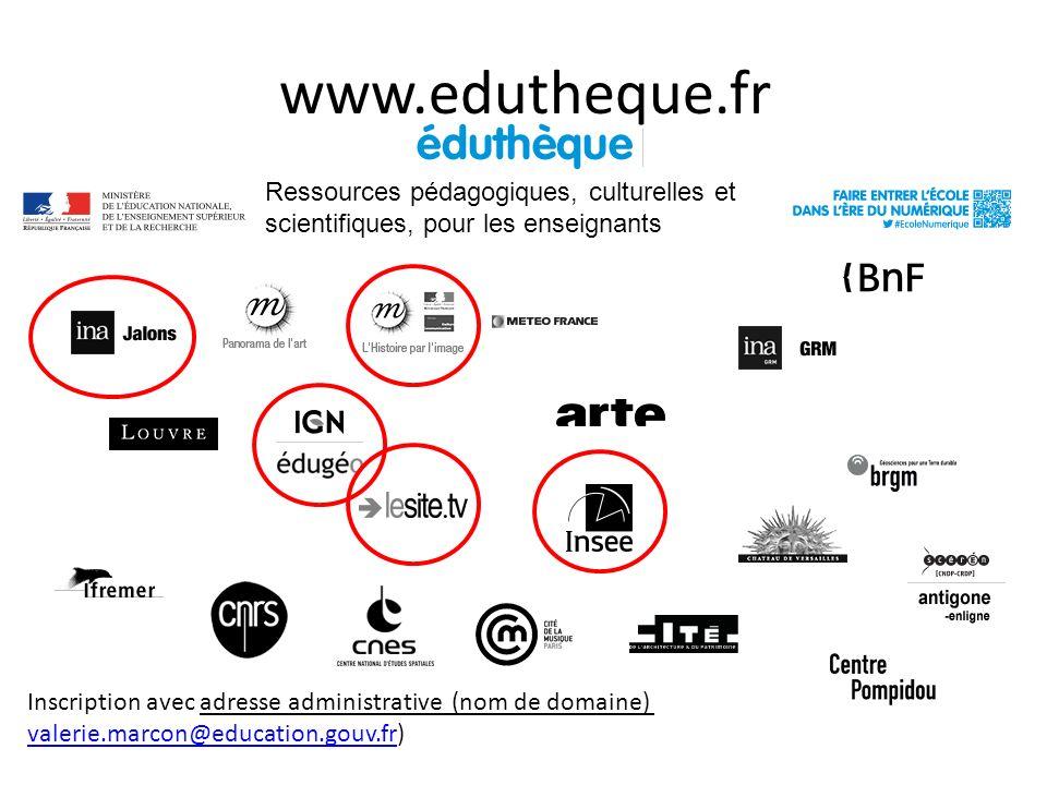 www.edutheque.fr Ressources pédagogiques, culturelles et scientifiques, pour les enseignants Inscription avec adresse administrative (nom de domaine) valerie.marcon@education.gouv.frvalerie.marcon@education.gouv.fr)