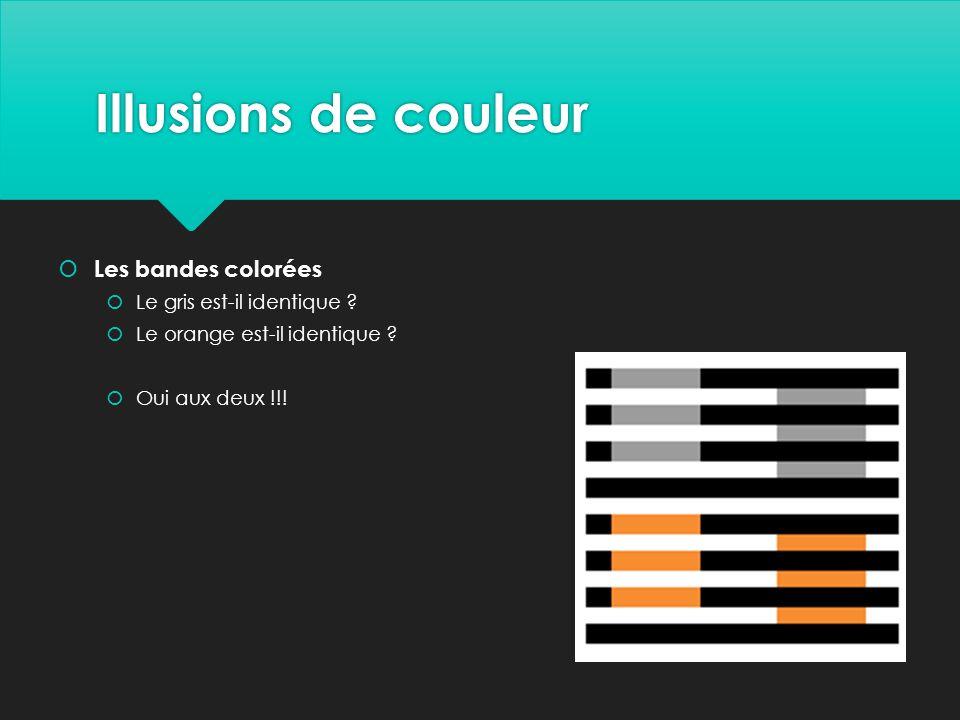 Illusions de couleur  Les bandes colorées  Le gris est-il identique .