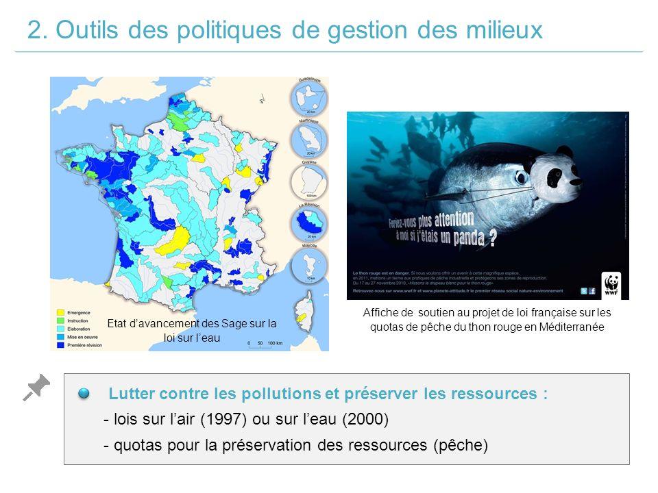 Lutter contre les pollutions et préserver les ressources : - lois sur l'air (1997) ou sur l'eau (2000) - quotas pour la préservation des ressources (pêche) 2.