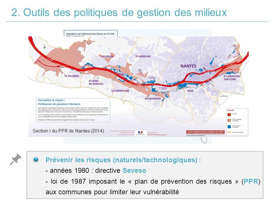 Prévenir les risques (naturels/technologiques) : - années 1980 : directive Seveso - loi de 1987 imposant le « plan de prévention des risques » (PPR) aux communes pour limiter leur vulnérabilité 2.