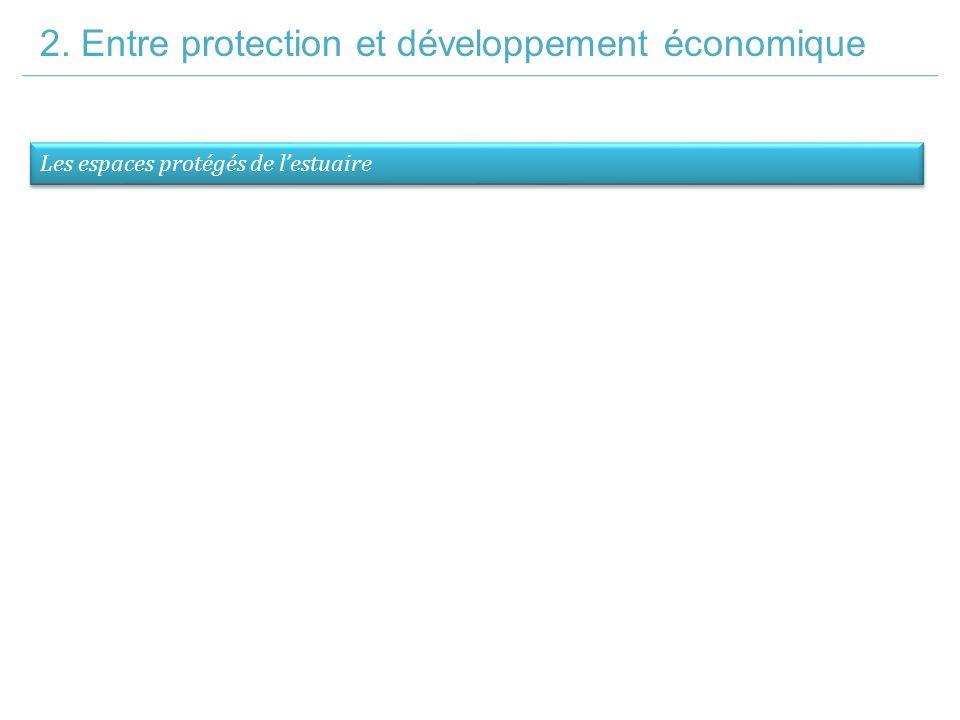 2. Entre protection et développement économique Les espaces protégés de l'estuaire