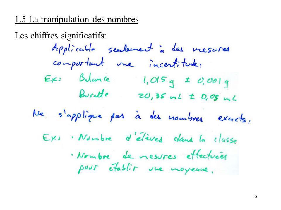 6 1.5 La manipulation des nombres Les chiffres significatifs: