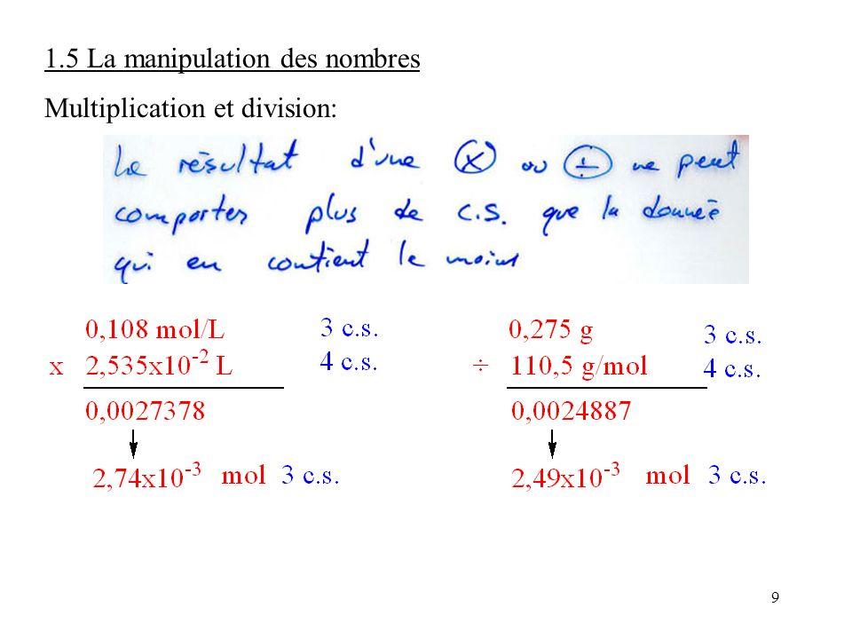 9 1.5 La manipulation des nombres Multiplication et division: