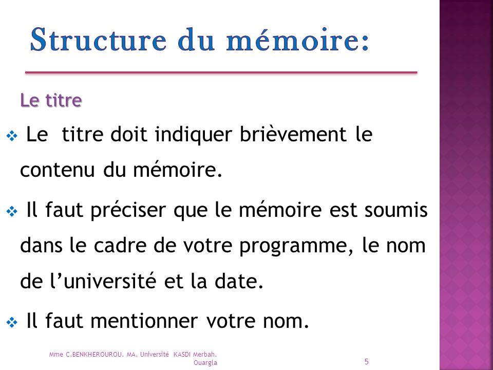 5 Le titre  Le titre doit indiquer brièvement le contenu du mémoire.