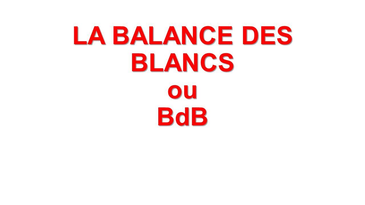 LA BALANCE DES BLANCS ou BdB