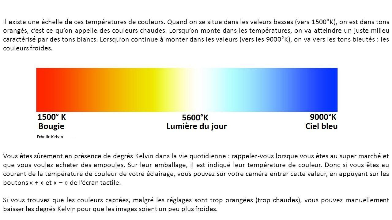 Il existe une échelle de ces températures de couleurs.