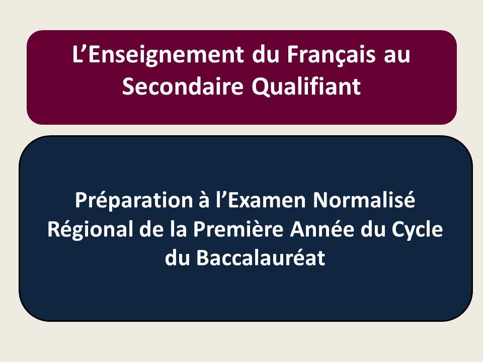L'Enseignement du Français au Secondaire Qualifiant Préparation à l'Examen Normalisé Régional de la Première Année du Cycle du Baccalauréat