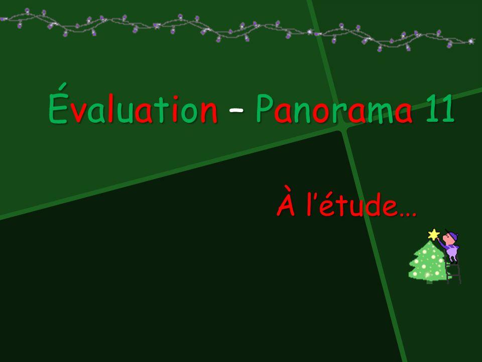 Évaluation – Panorama 11 À l'étude…