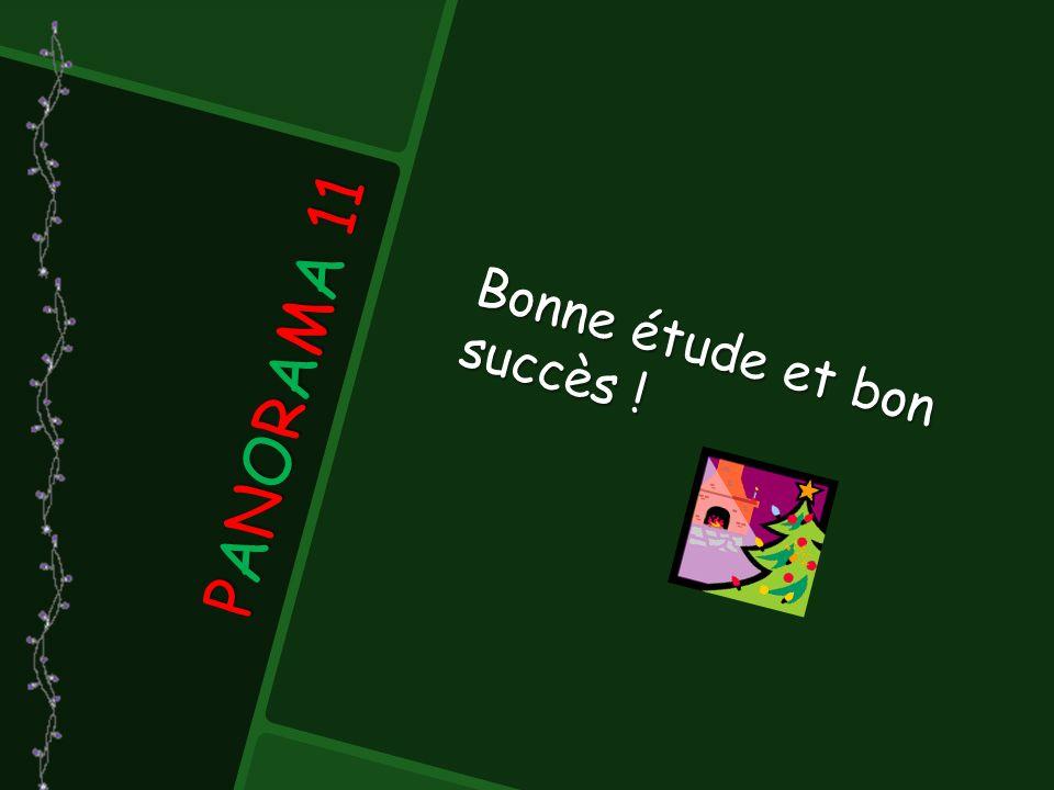 PANORAMA 11 Bonne étude et bon succès !
