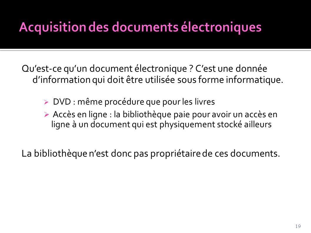 Qu'est-ce qu'un document électronique ? C'est une donnée d'information qui doit être utilisée sous forme informatique.  DVD : même procédure que pour
