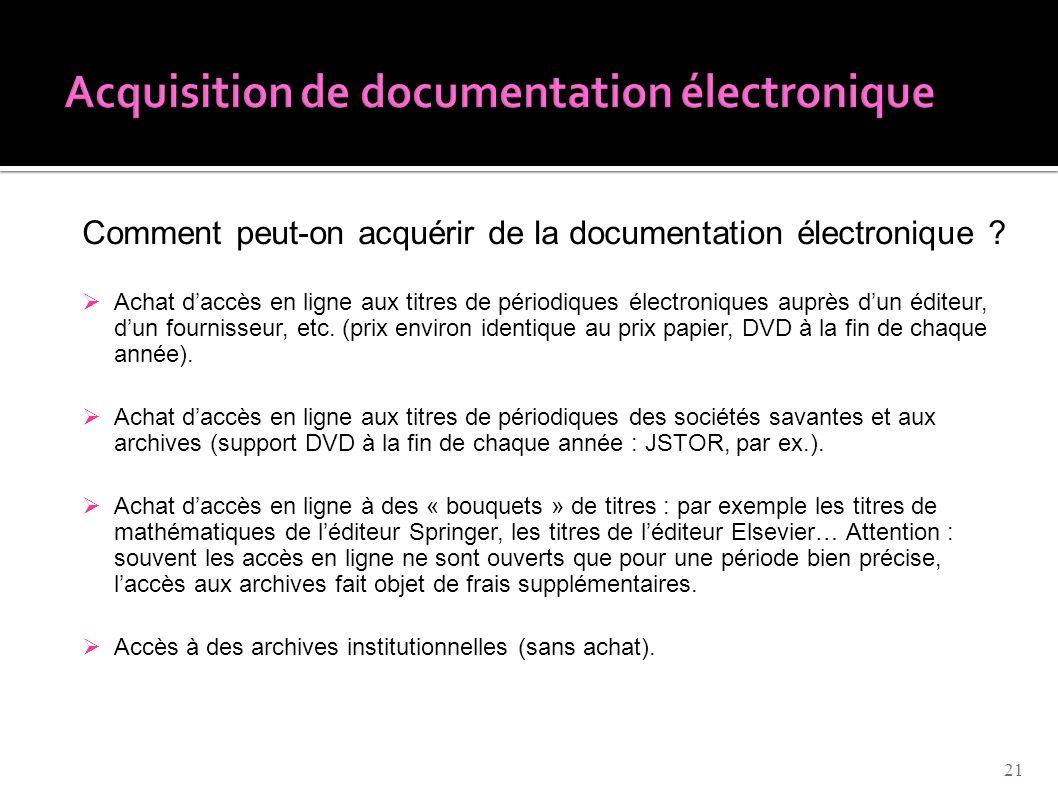 Comment peut-on acquérir de la documentation électronique ?  Achat d'accès en ligne aux titres de périodiques électroniques auprès d'un éditeur, d'un