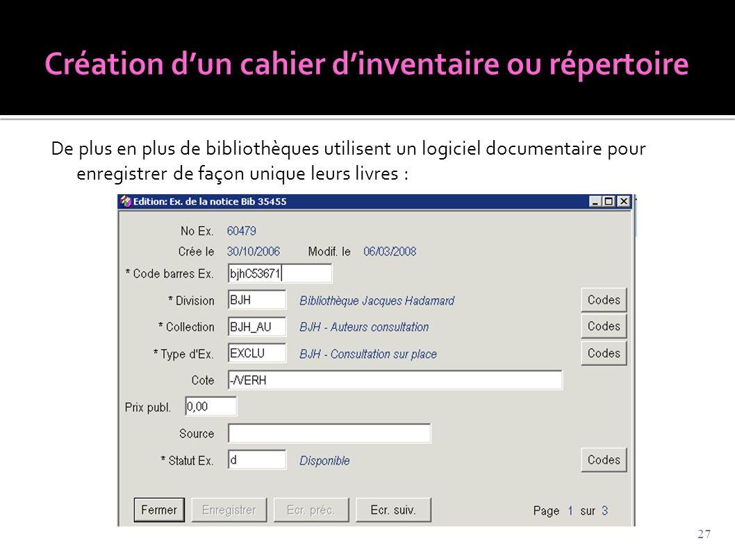 De plus en plus de bibliothèques utilisent un logiciel documentaire pour enregistrer de façon unique leurs livres : 27