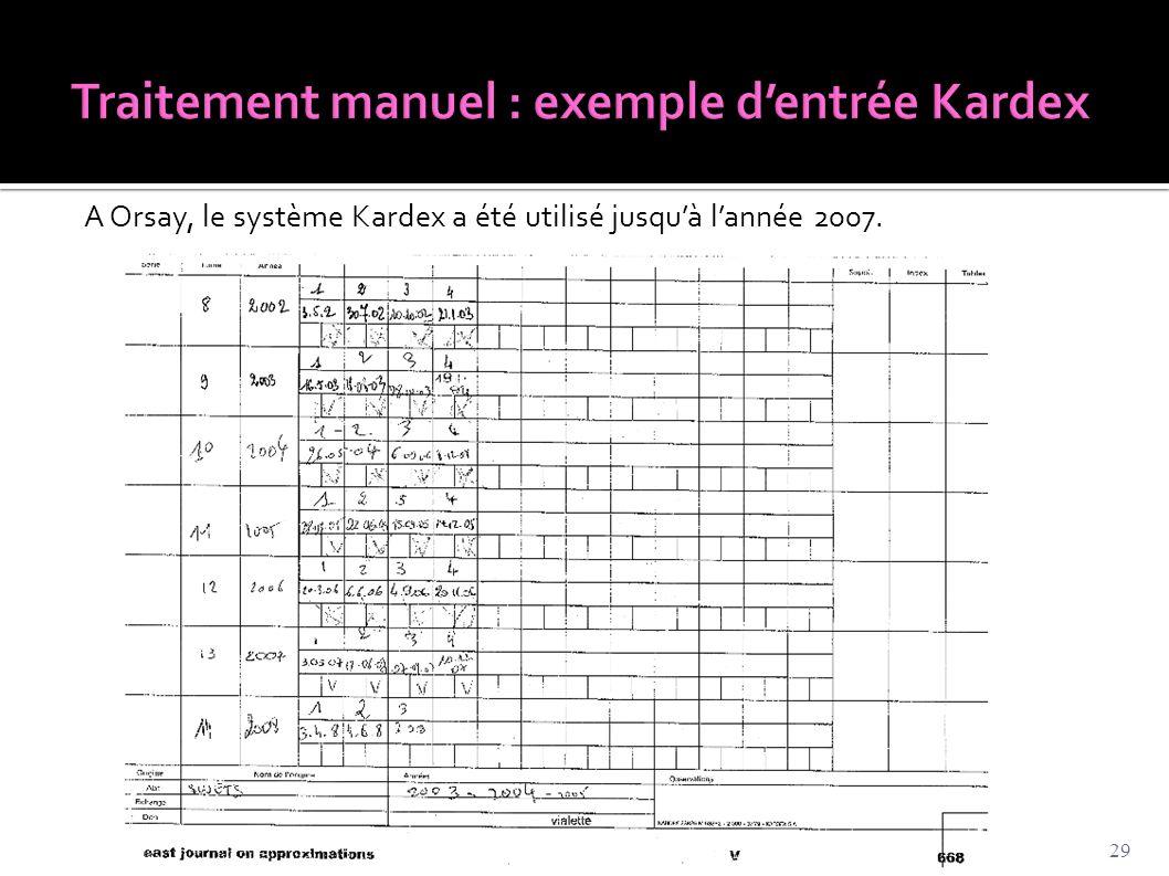A Orsay, le système Kardex a été utilisé jusqu'à l'année 2007. 29