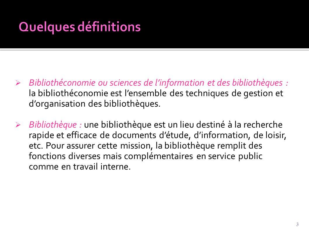  Bibliothéconomie ou sciences de l'information et des bibliothèques : la bibliothéconomie est l'ensemble des techniques de gestion et d'organisation