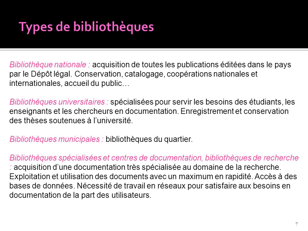 7 Bibliothèque nationale : acquisition de toutes les publications éditées dans le pays par le Dépôt légal. Conservation, catalogage, coopérations nati
