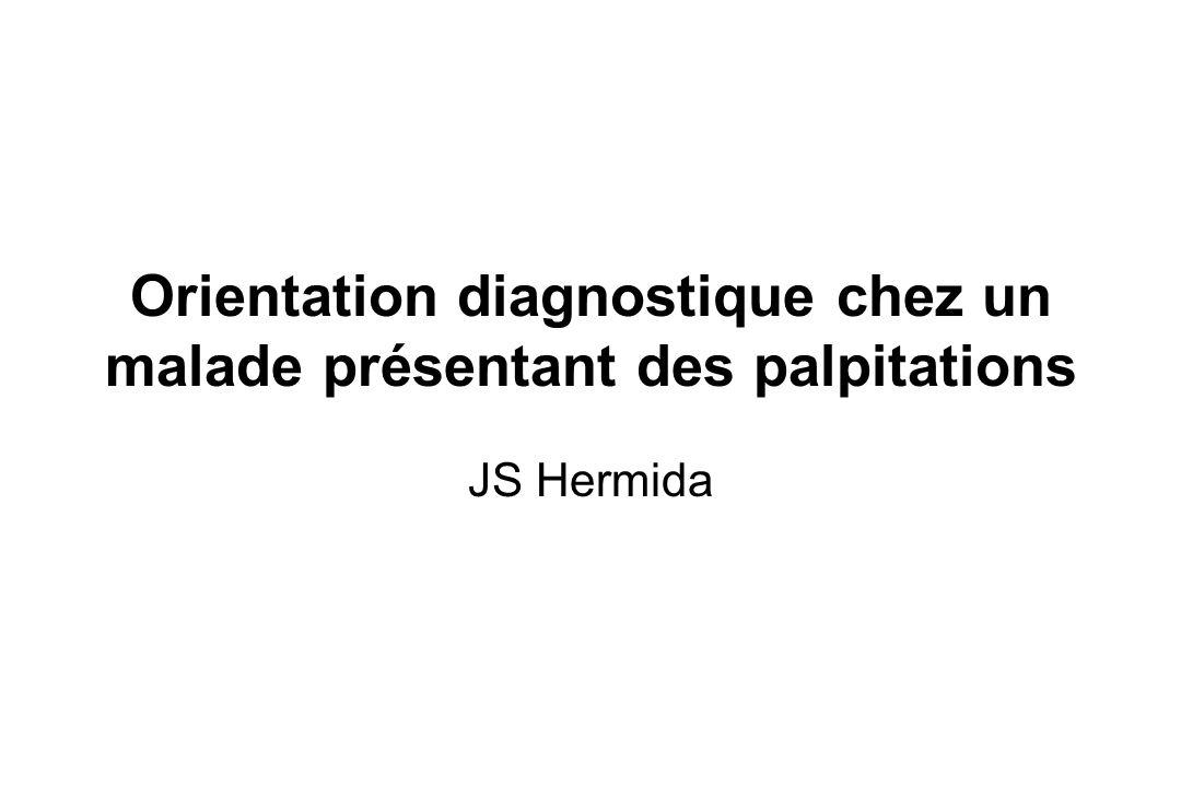 Orientation diagnostique chez un malade présentant des palpitations JS Hermida