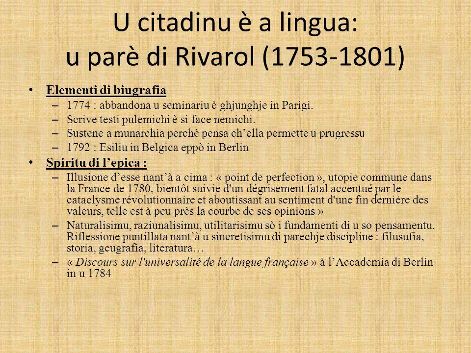 U citadinu è a lingua: u parè di Rivarol (1753-1801) Elementi di biugrafia – 1774 : abbandona u seminariu è ghjunghje in Parigi. – Scrive testi pulemi