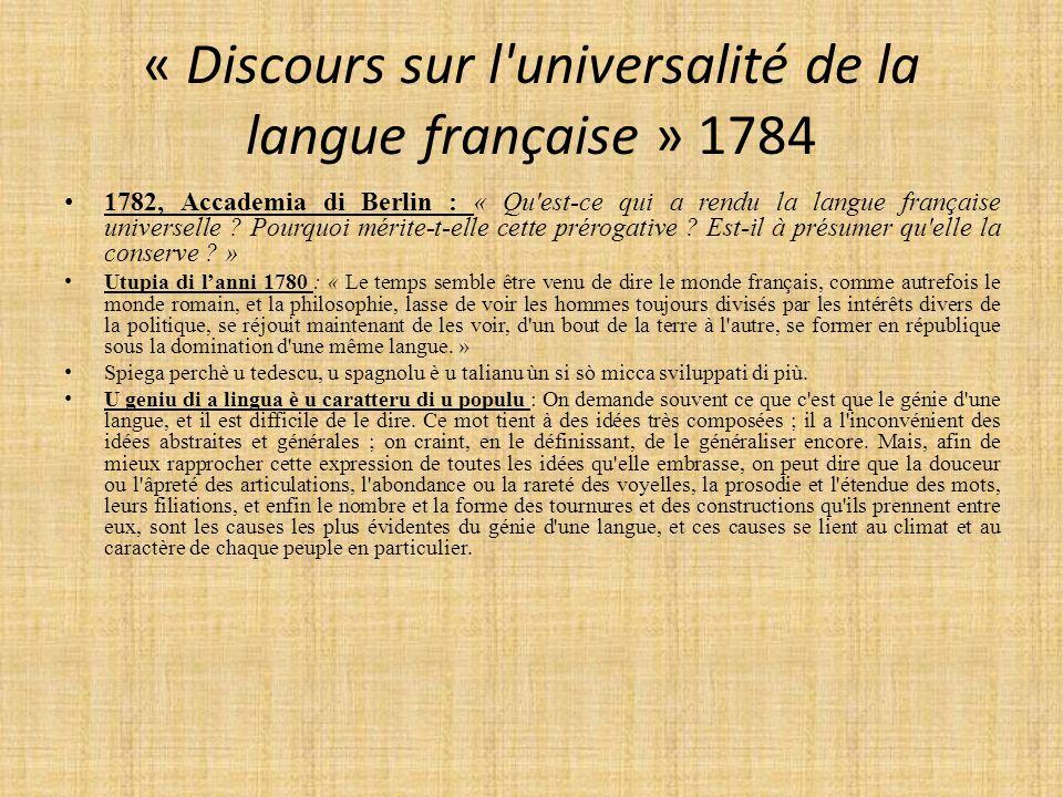 « Discours sur l'universalité de la langue française » 1784 1782, Accademia di Berlin : « Qu'est-ce qui a rendu la langue française universelle ? Pour