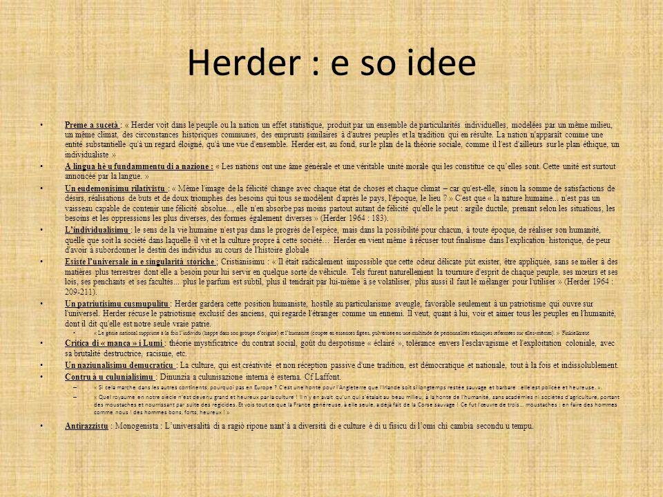 Herder : e so idee Preme a sucetà : « Herder voit dans le peuple ou la nation un effet statistique, produit par un ensemble de particularités individuelles, modelées par un même milieu, un même climat, des circonstances historiques communes, des emprunts similaires à d autres peuples et la tradition qui en résulte.