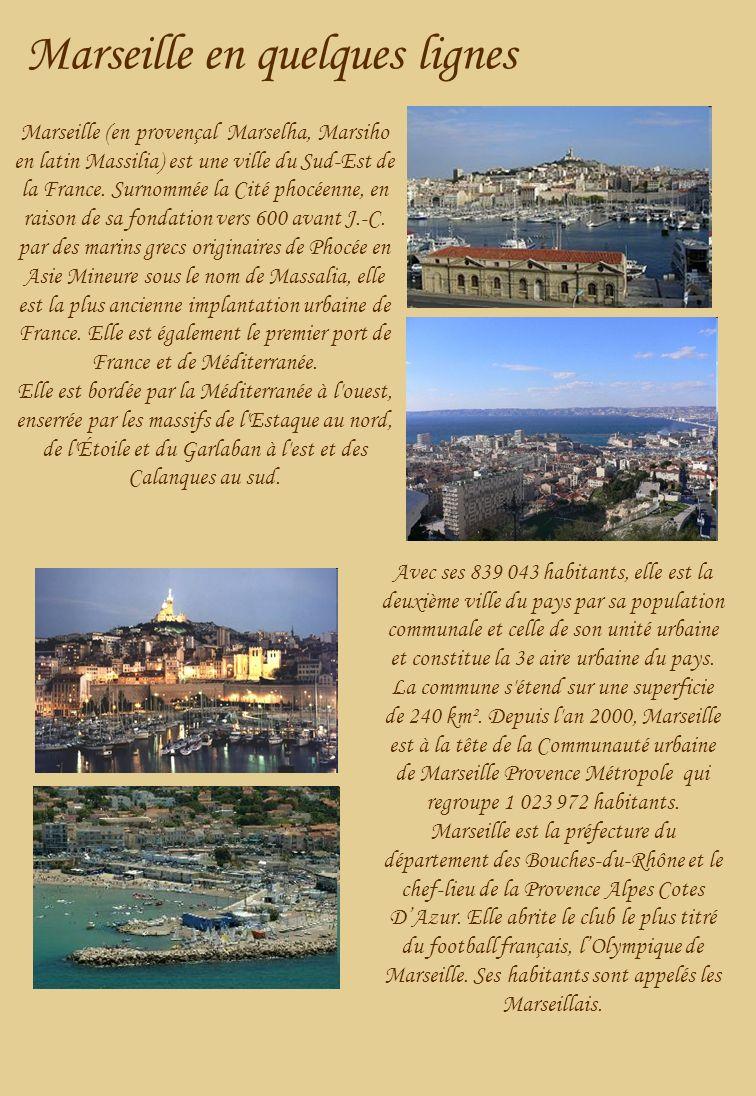 Marseille en quelques lignes Marseille (en provençal Marselha, Marsiho en latin Massilia) est une ville du Sud-Est de la France.