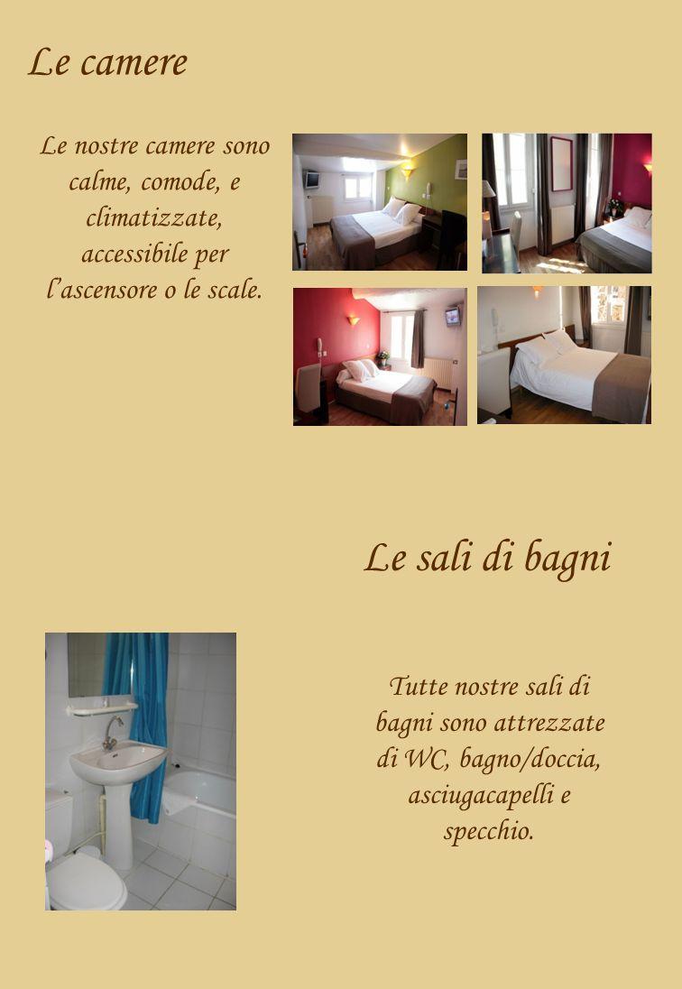 Le camere Le nostre camere sono calme, comode, e climatizzate, accessibile per lascensore o le scale.