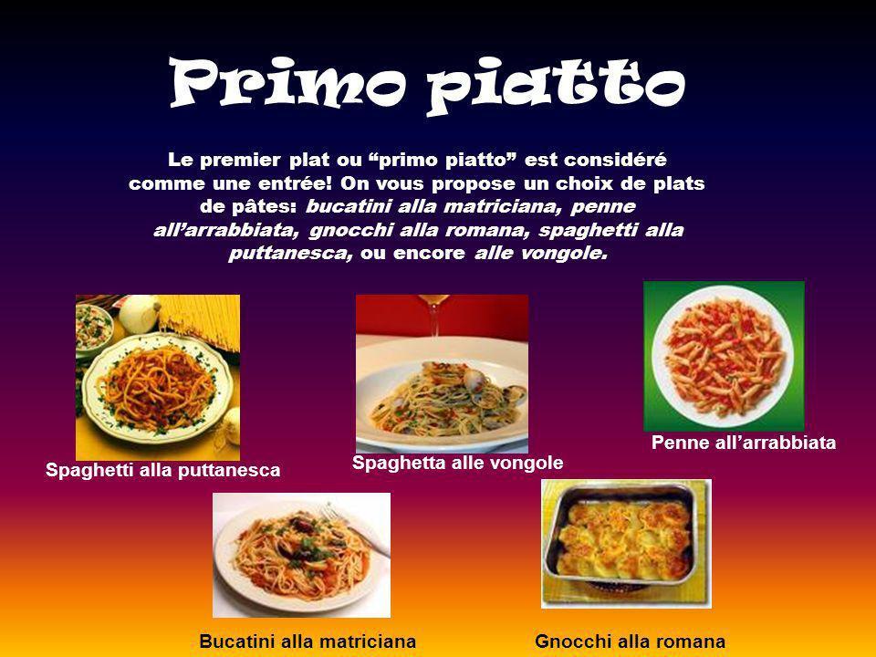 Primo piatto Le premier plat ou primo piatto est considéré comme une entrée.