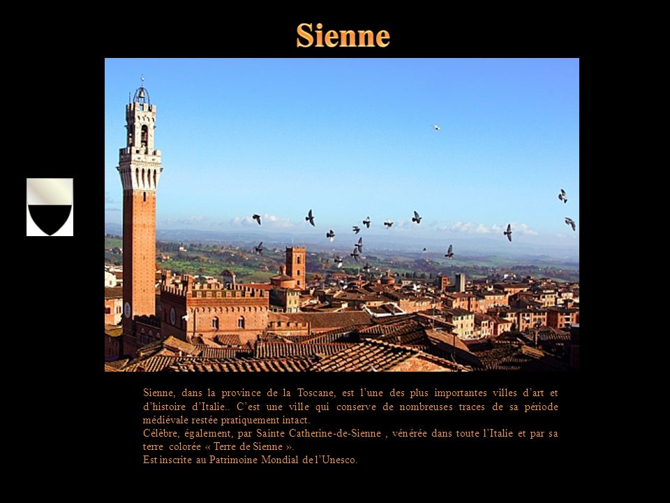 Sienne, dans la province de la Toscane, est lune des plus importantes villes dart et dhistoire dItalie..