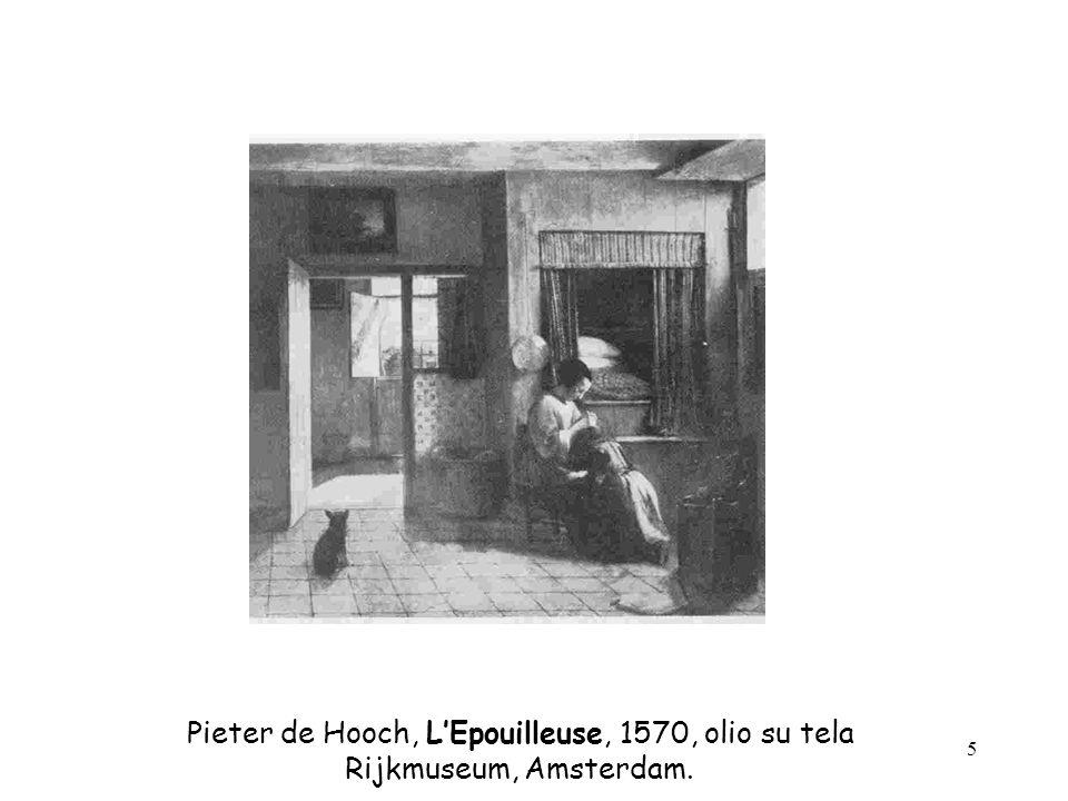 5 Pieter de Hooch, LEpouilleuse, 1570, olio su tela Rijkmuseum, Amsterdam.