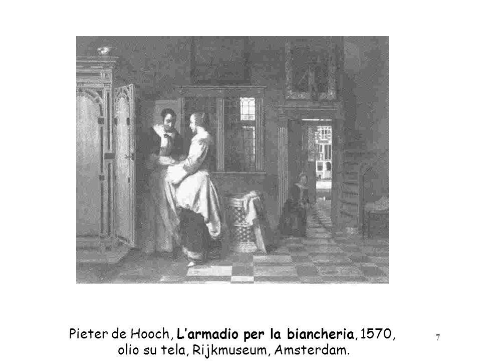 7 Pieter de Hooch, Larmadio per la biancheria, 1570, olio su tela, Rijkmuseum, Amsterdam.