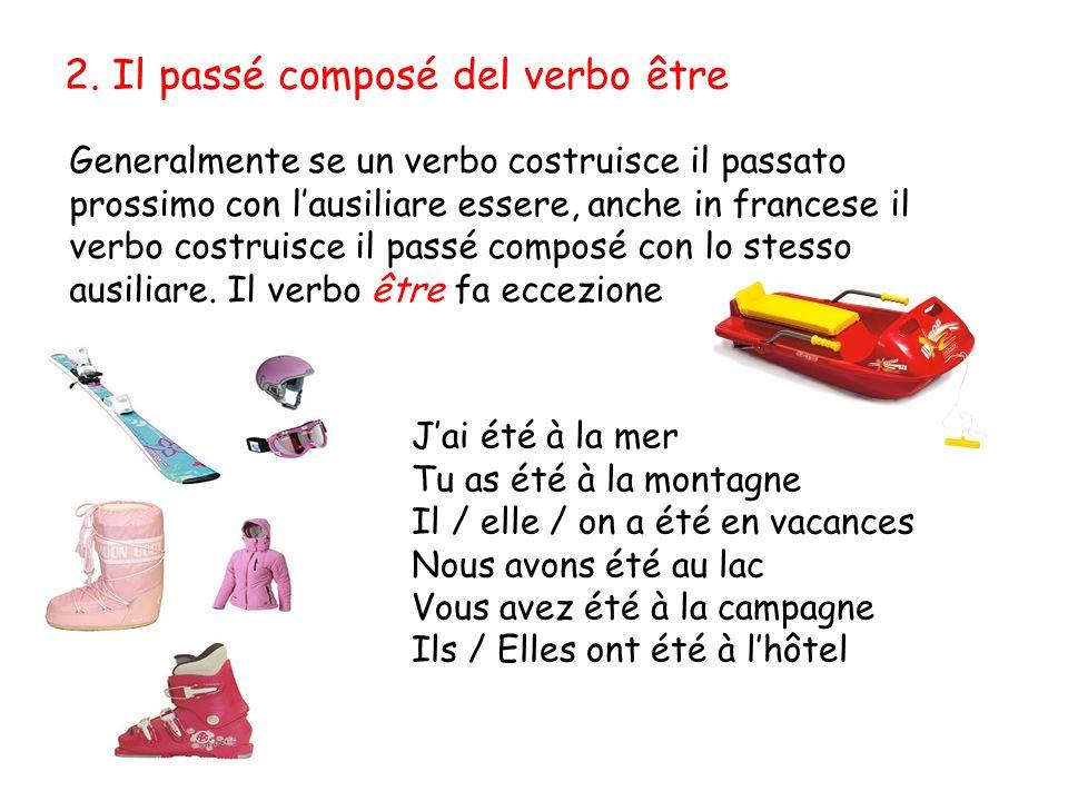 2. Il passé composé del verbo être Generalmente se un verbo costruisce il passato prossimo con lausiliare essere, anche in francese il verbo costruisc