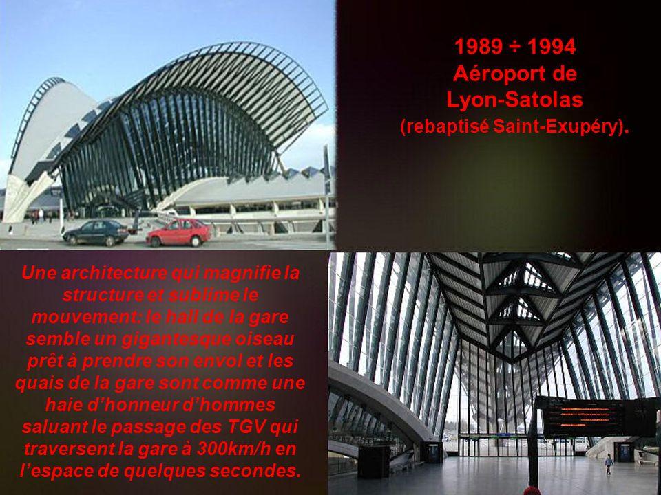 1989 ÷ 1994 Aéroport de Lyon-Satolas (rebaptisé Saint-Exupéry).