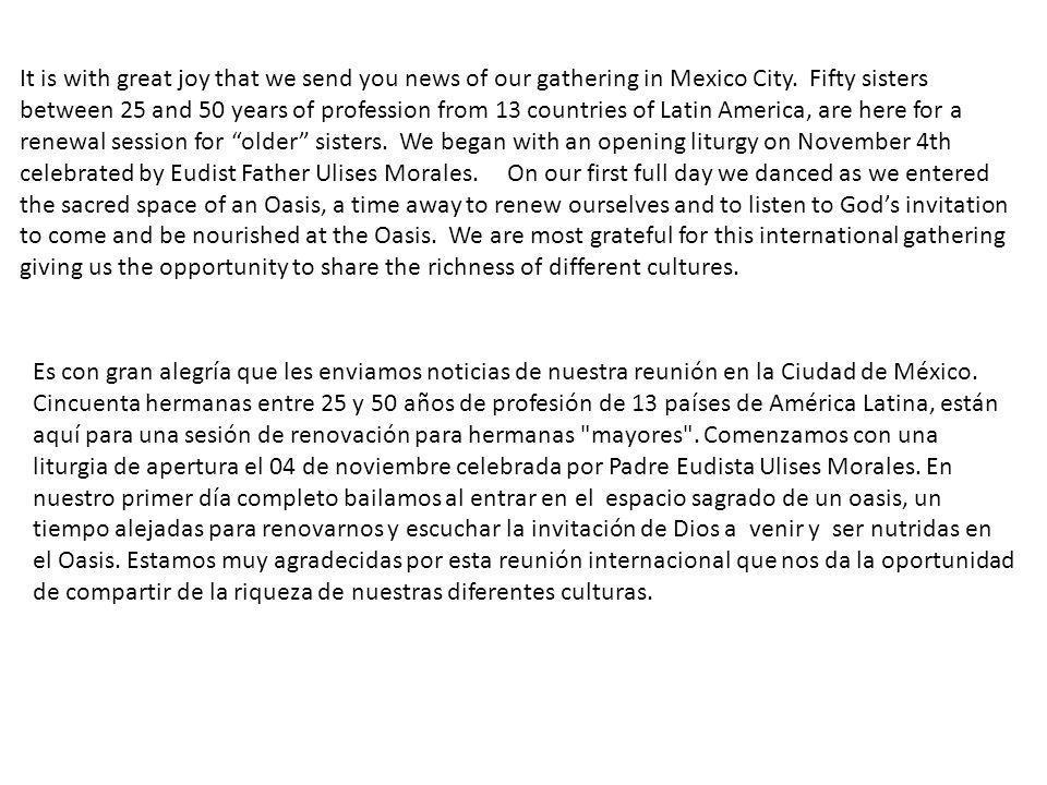 C est avec une grande joie que nous vous transmettons des nouvelles de notre rencontre qui a lieu dans la ville de Mexico.