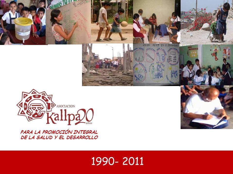 PARA LA PROMOCIÓN INTEGRAL DE LA SALUD Y EL DESARROLLO 1990- 2011