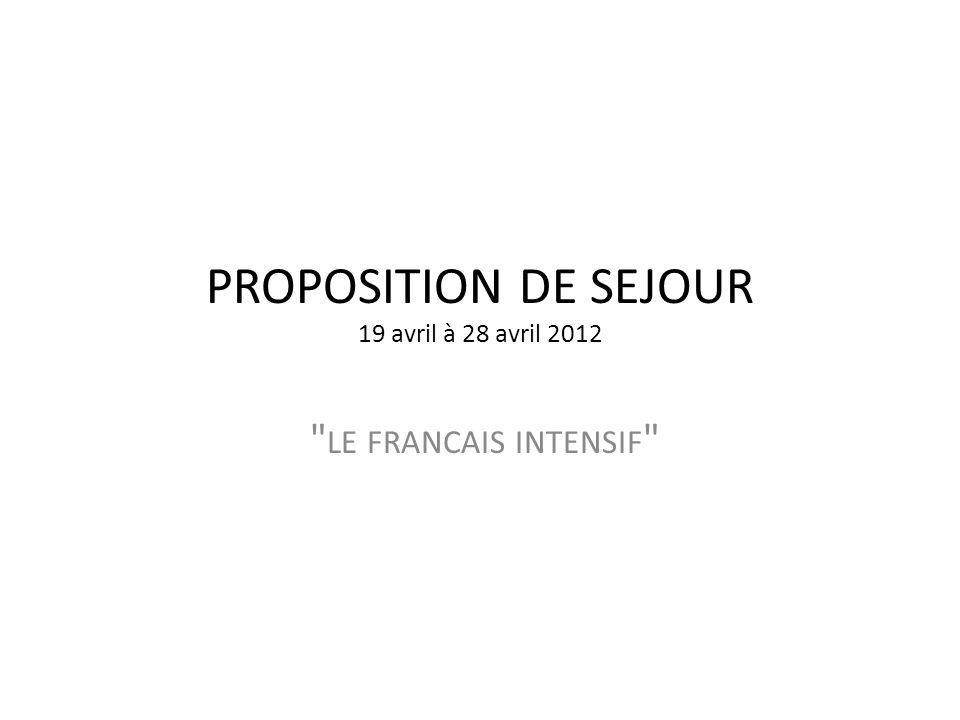 PROPOSITION DE SEJOUR 19 avril à 28 avril 2012