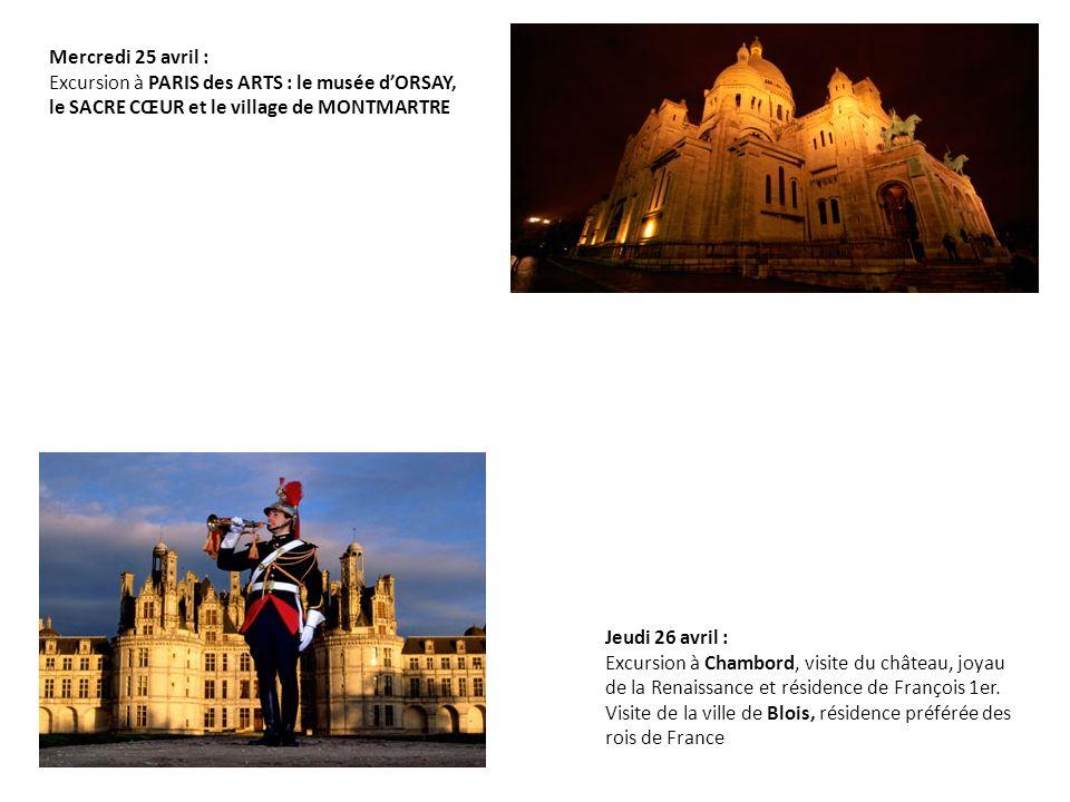 Jeudi 26 avril : Excursion à Chambord, visite du château, joyau de la Renaissance et résidence de François 1er. Visite de la ville de Blois, résidence