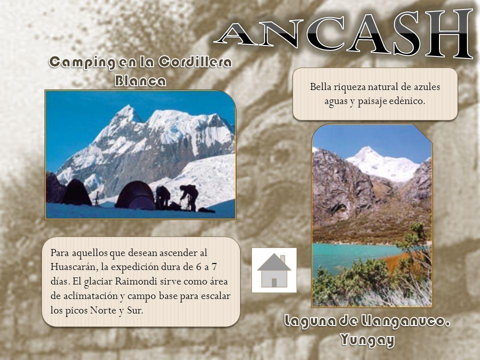 Bella riqueza natural de azules aguas y paisaje edénico. Para aquellos que desean ascender al Huascarán, la expedición dura de 6 a 7 días. El glaciar