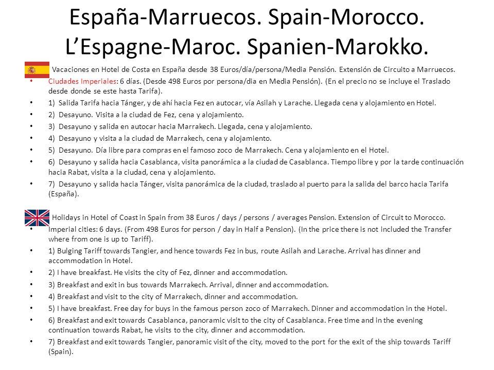 España-Marruecos. Spain-Morocco. LEspagne-Maroc. Spanien-Marokko. Vacaciones en Hotel de Costa en España desde 38 Euros/día/persona/Media Pensión. Ext