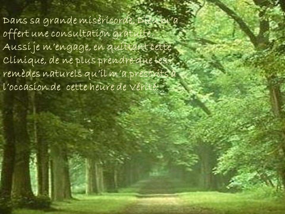 Dans sa grande miséricorde, Dieu ma offert une consultation gratuite.