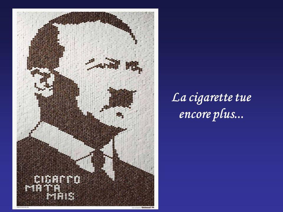 La cigarette tue encore plus...
