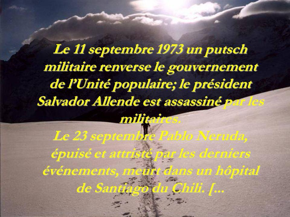 Le 11 septembre 1973 un putsch militaire renverse le gouvernement de lUnité populaire; le président Salvador Allende est assassiné par les militaires.