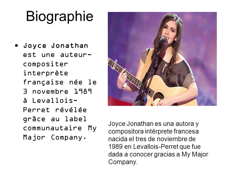 Biographie Joyce Jonathan est une auteur- compositer interprète française née le 3 novembre 1989 à Levallois- Perret révélée grâce au label communauta