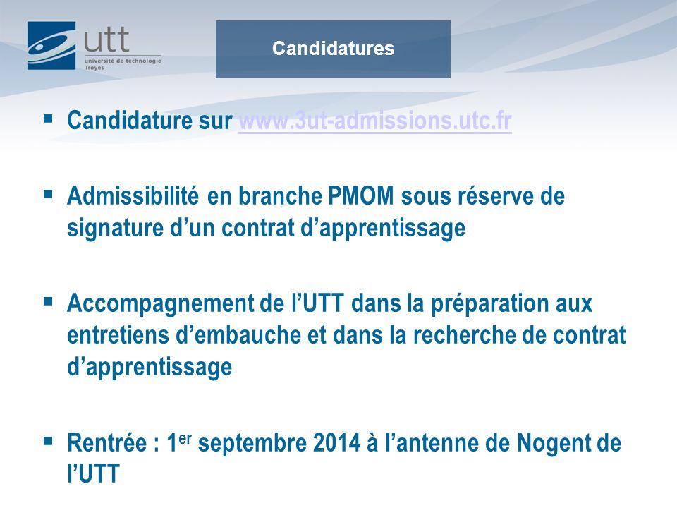 Candidature sur www.3ut-admissions.utc.frwww.3ut-admissions.utc.fr Admissibilité en branche PMOM sous réserve de signature dun contrat dapprentissage
