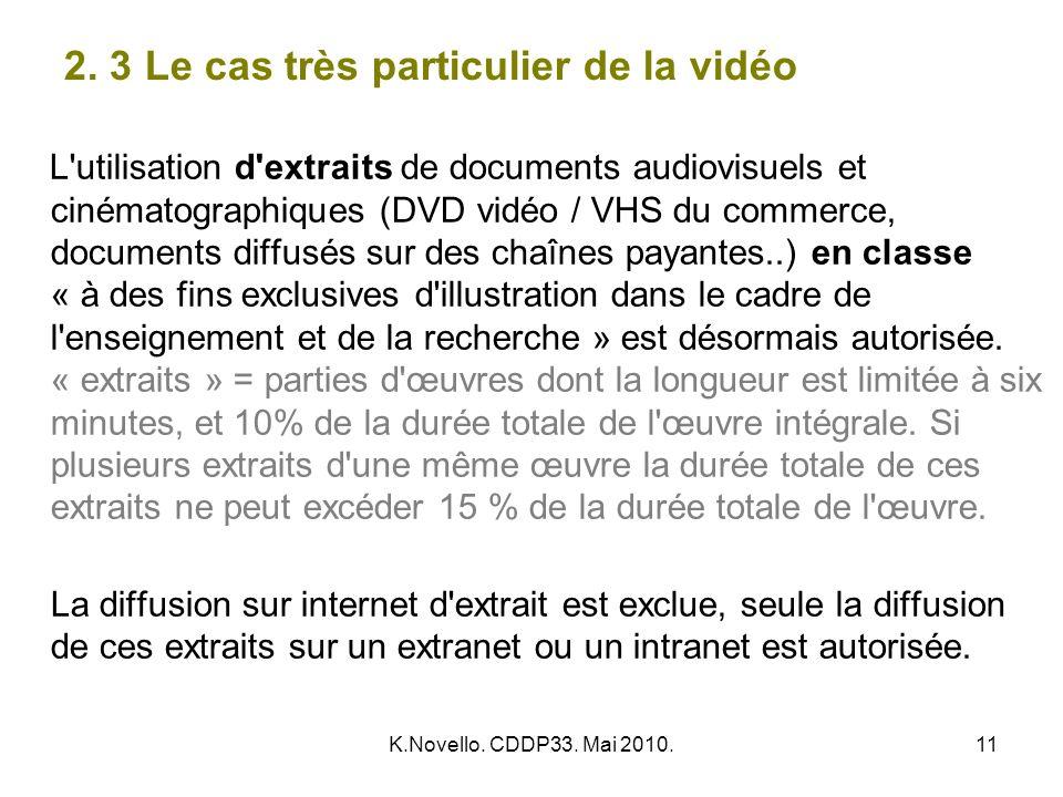 K.Novello. CDDP33. Mai 2010.11 2. 3 Le cas très particulier de la vidéo L'utilisation d'extraits de documents audiovisuels et cinématographiques (DVD